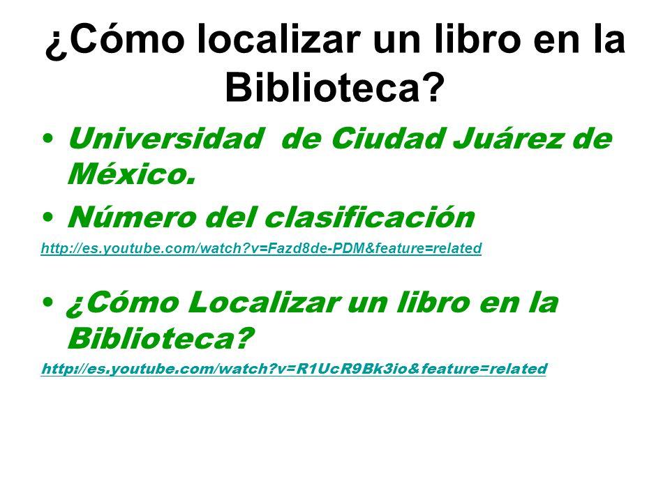 ¿Cómo localizar un libro en la Biblioteca.Universidad de Ciudad Juárez de México.