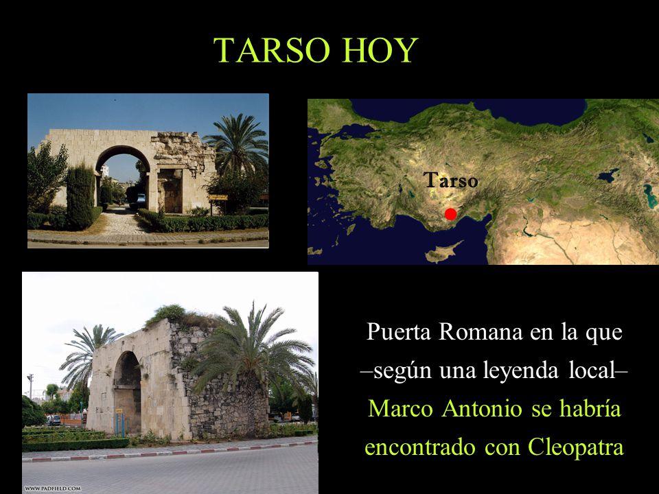 TARSO HOY Puerta Romana en la que –según una leyenda local– Marco Antonio se habría encontrado con Cleopatra Tarso