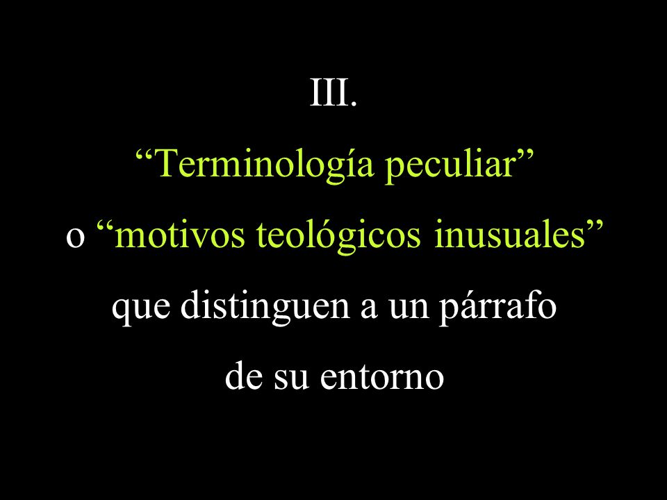 III. Terminología peculiar o motivos teológicos inusuales que distinguen a un párrafo de su entorno