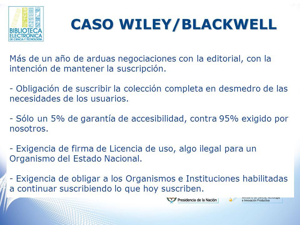 CASO WILEY/BLACKWELL Más de un año de arduas negociaciones con la editorial, con la intención de mantener la suscripción.