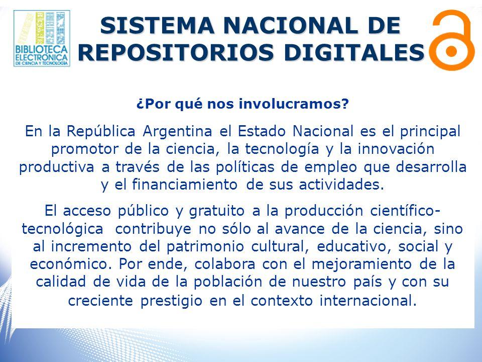 SISTEMA NACIONAL DE REPOSITORIOS DIGITALES ¿Por qué nos involucramos.