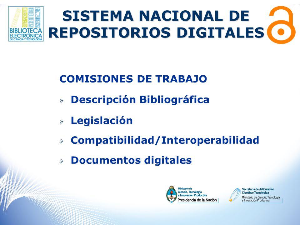 COMISIONES DE TRABAJO » Descripción Bibliográfica » Legislación » Compatibilidad/Interoperabilidad » Documentos digitales SISTEMA NACIONAL DE REPOSITORIOS DIGITALES