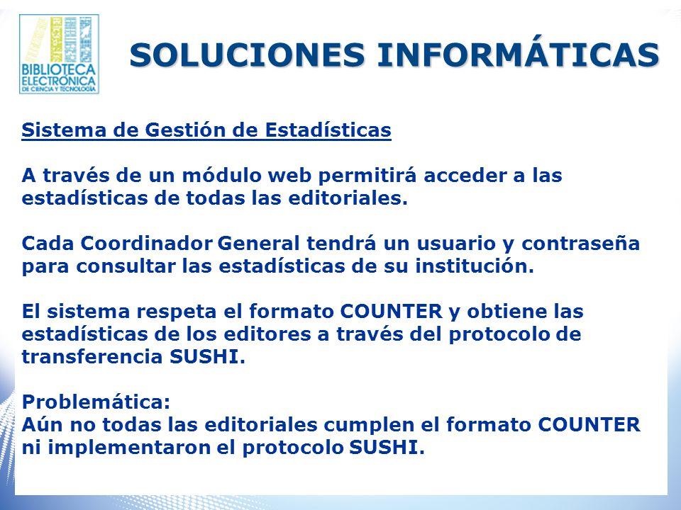 Sistema de Gestión de Estadísticas A través de un módulo web permitirá acceder a las estadísticas de todas las editoriales.