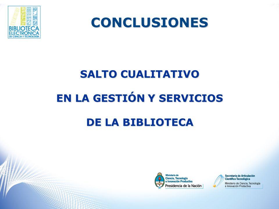 SALTO CUALITATIVO EN LA GESTIÓN Y SERVICIOS DE LA BIBLIOTECA CONCLUSIONES