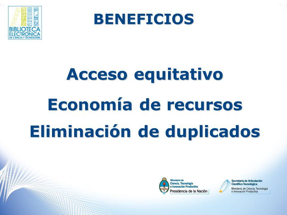 BENEFICIOS Acceso equitativo Economía de recursos Eliminación de duplicados