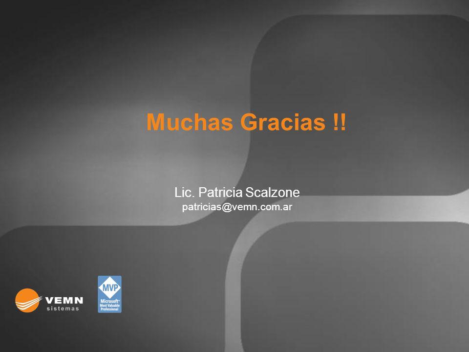 Lic. Patricia Scalzone patricias@vemn.com.ar Muchas Gracias !!