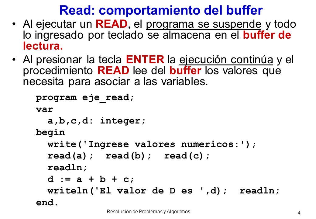 4 Read: comportamiento del buffer Al ejecutar un READ, el programa se suspende y todo lo ingresado por teclado se almacena en el buffer de lectura. Al