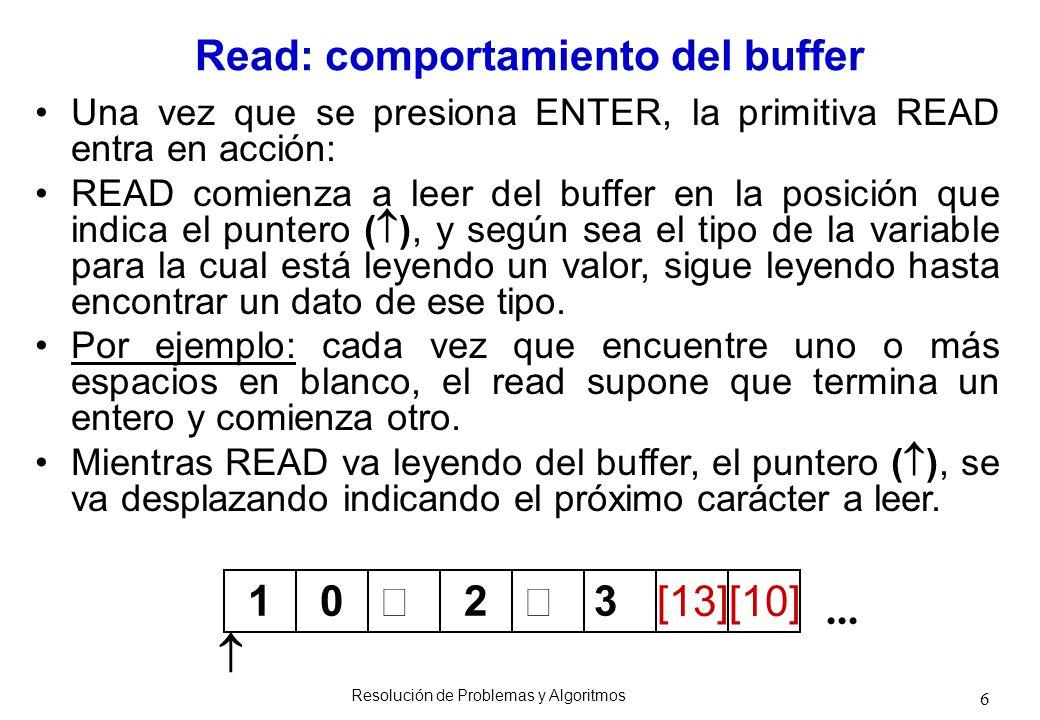 6 Una vez que se presiona ENTER, la primitiva READ entra en acción: READ comienza a leer del buffer en la posición que indica el puntero ( ), y según