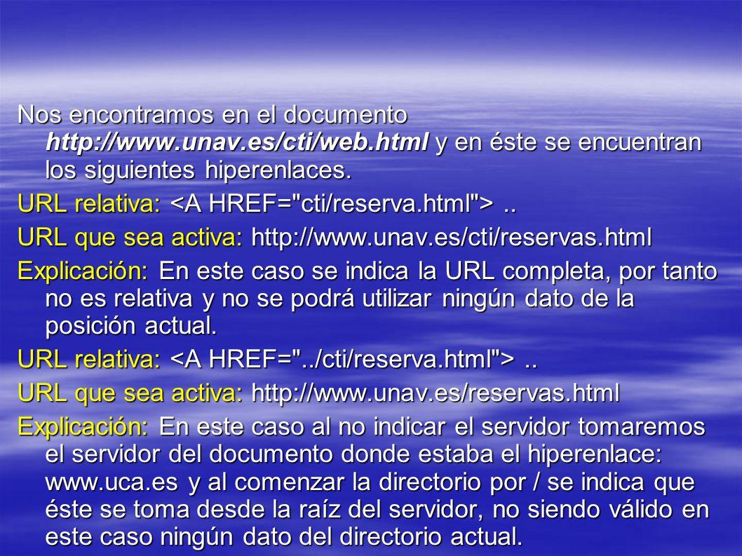 Nos encontramos en el documento http://www.unav.es/cti/web.html y en éste se encuentran los siguientes hiperenlaces.
