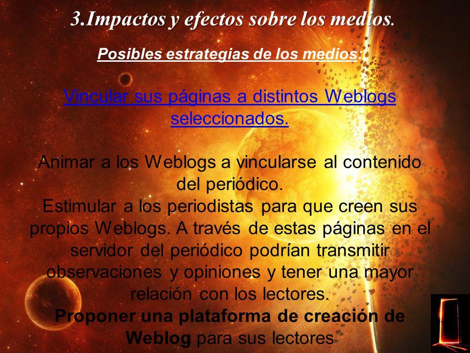 3.Impactos y efectos sobre los medios.3.Impactos y efectos sobre los medios.