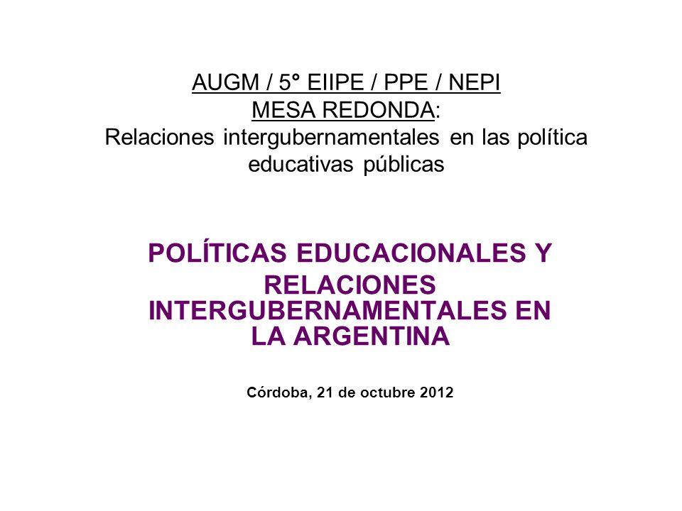 AUGM / 5° EIIPE / PPE / NEPI MESA REDONDA: Relaciones intergubernamentales en las política educativas públicas POLÍTICAS EDUCACIONALES Y RELACIONES IN