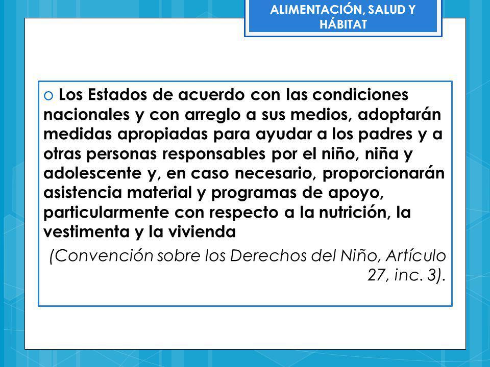 ALIMENTACIÓN, SALUD Y HÁBITAT o Los Estados de acuerdo con las condiciones nacionales y con arreglo a sus medios, adoptarán medidas apropiadas para ay