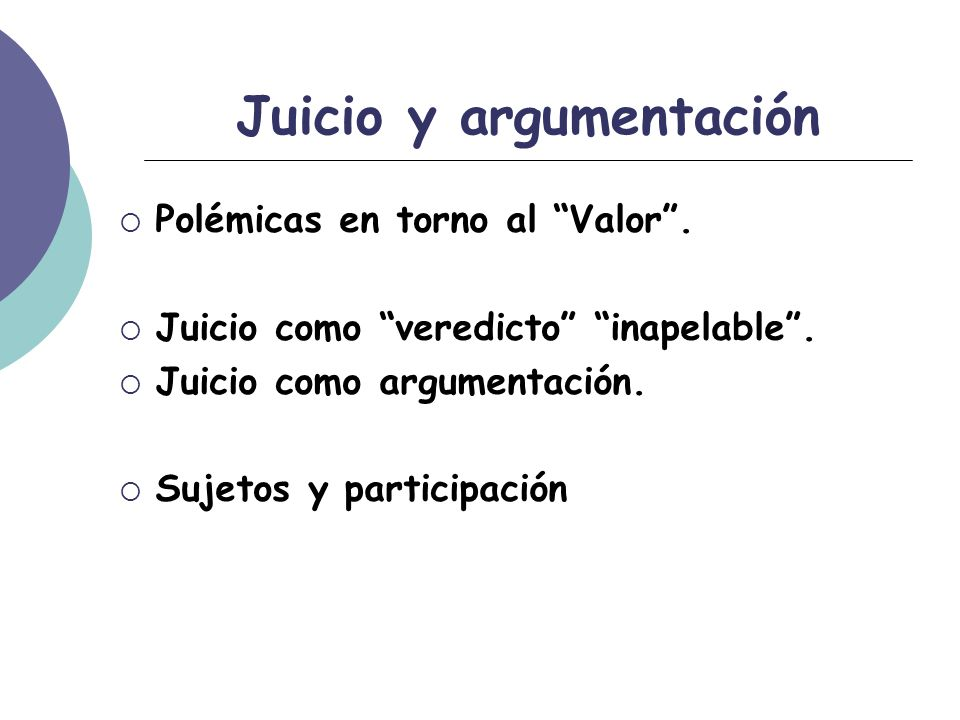 Juicio y argumentación Polémicas en torno al Valor.