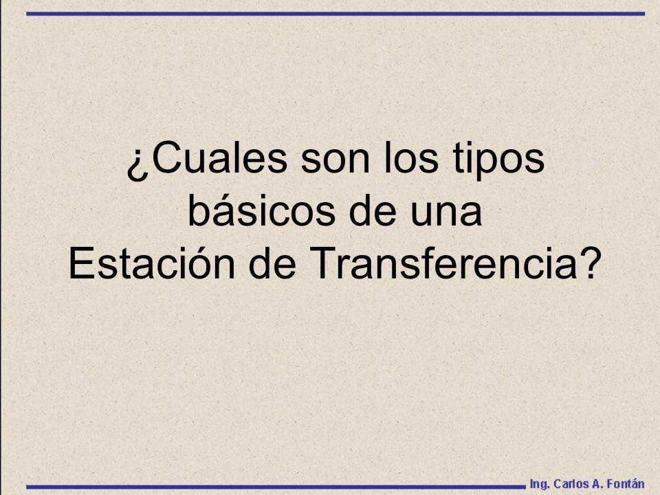 ¿Cuales son los tipos básicos de una Estación de Transferencia?