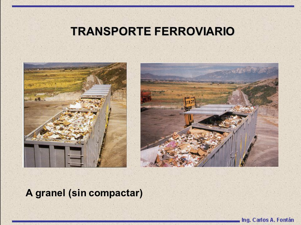 A granel (sin compactar) TRANSPORTE FERROVIARIO