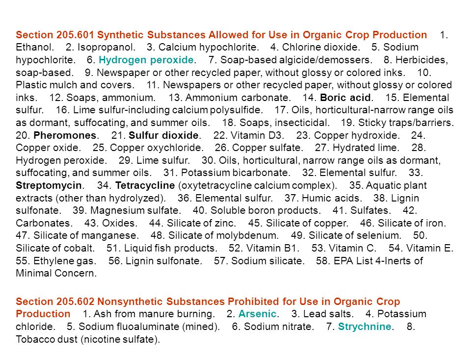 Section 205.601 Synthetic Substances Allowed for Use in Organic Crop Production 1. Ethanol. 2. Isopropanol. 3. Calcium hypochlorite. 4. Chlorine dioxi