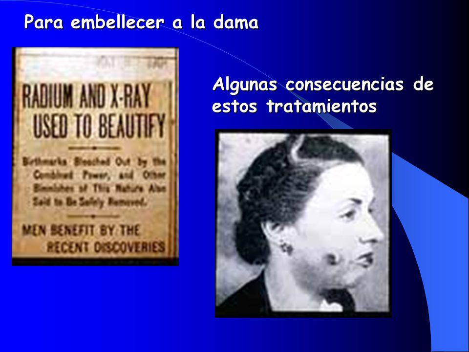 Para embellecer a la dama Algunas consecuencias de estos tratamientos