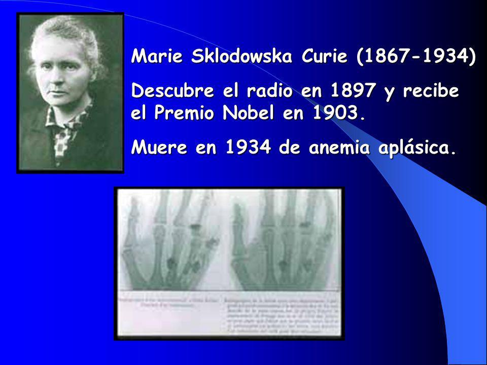 Marie Sklodowska Curie (1867-1934) Descubre el radio en 1897 y recibe el Premio Nobel en 1903.