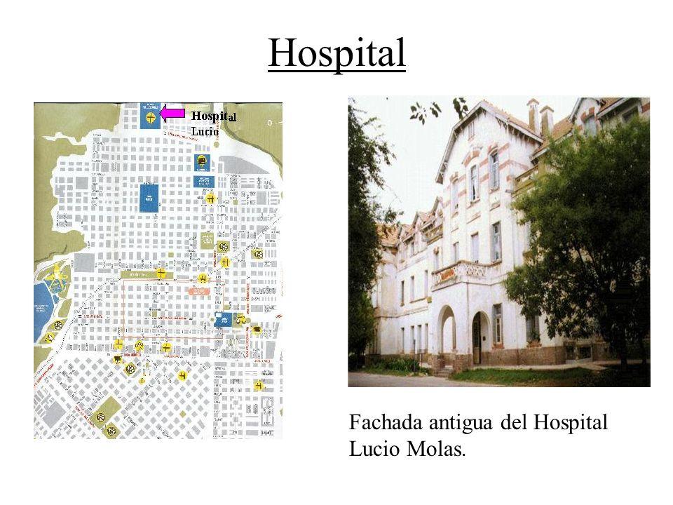 Hospital Fachada antigua del Hospital Lucio Molas.