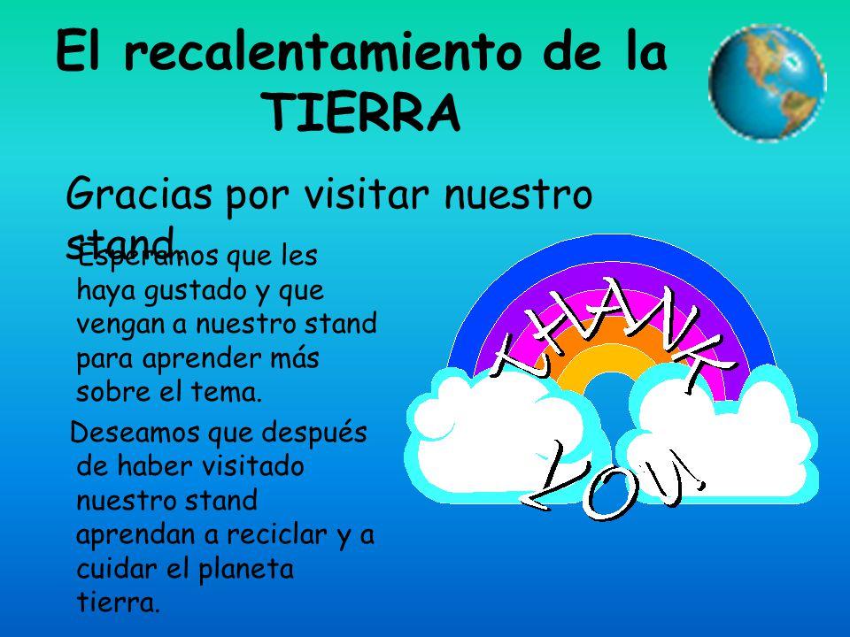 El recalentamiento de la TIERRA Deberíamos modificar los sistemas de transporte usando tecnologías que no emitan los gases que originan el efecto invernadero.