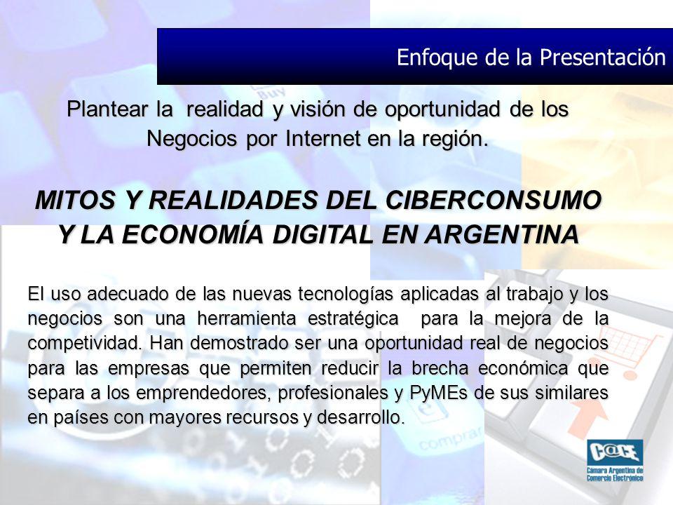 Enfoque de la Presentación Plantear la realidad y visión de oportunidad de los Negocios por Internet en la región.