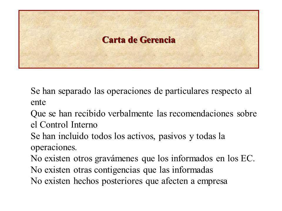 Carta de Gerencia Se han separado las operaciones de particulares respecto al ente Que se han recibido verbalmente las recomendaciones sobre el Contro