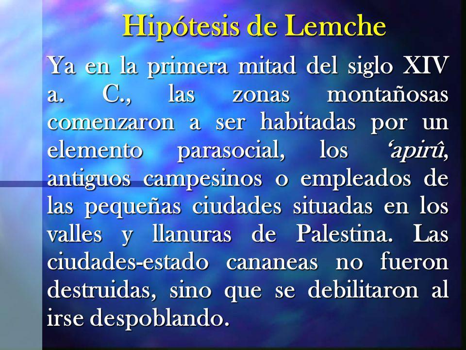 Hipótesis de Lemche Ya en la primera mitad del siglo XIV a.