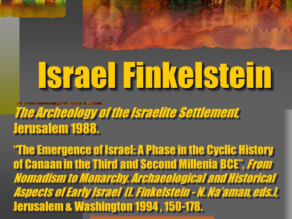 The Archeology of the Israelite Settlement, Jerusalem 1988.