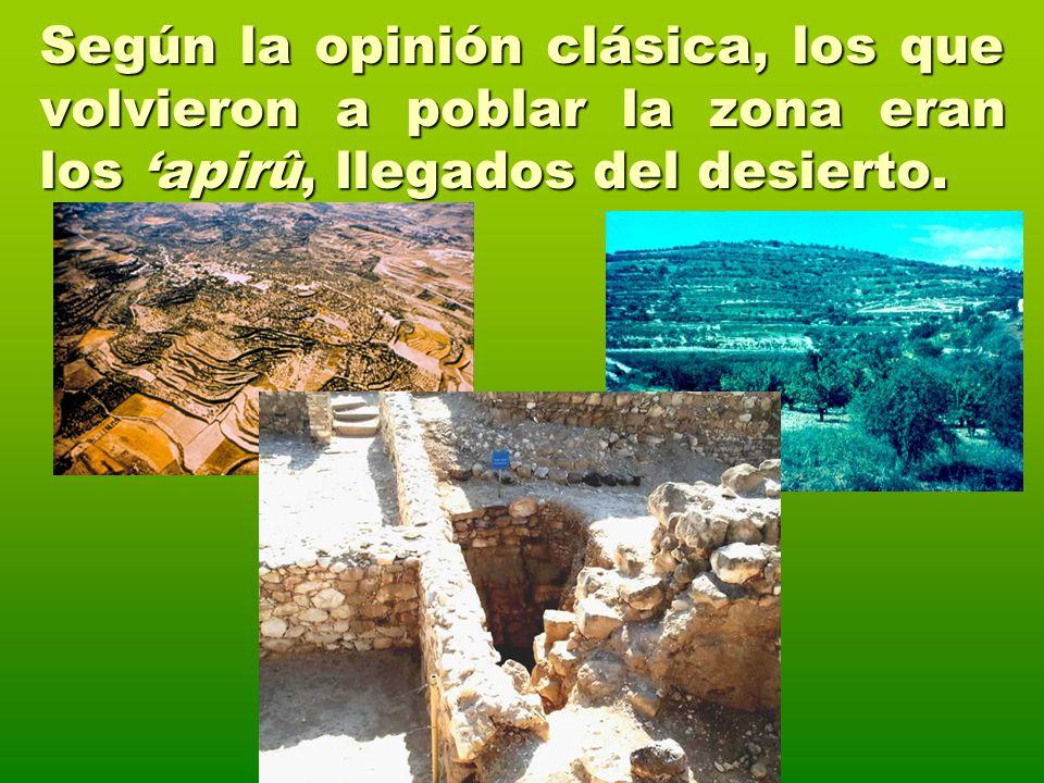 Según la opinión clásica, los que volvieron a poblar la zona eran los apirû, llegados del desierto.