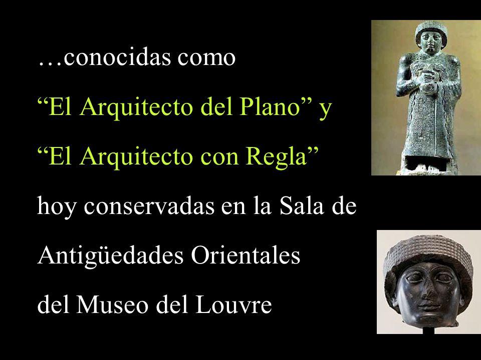 …conocidas como El Arquitecto del Plano y El Arquitecto con Regla hoy conservadas en la Sala de Antigüedades Orientales del Museo del Louvre