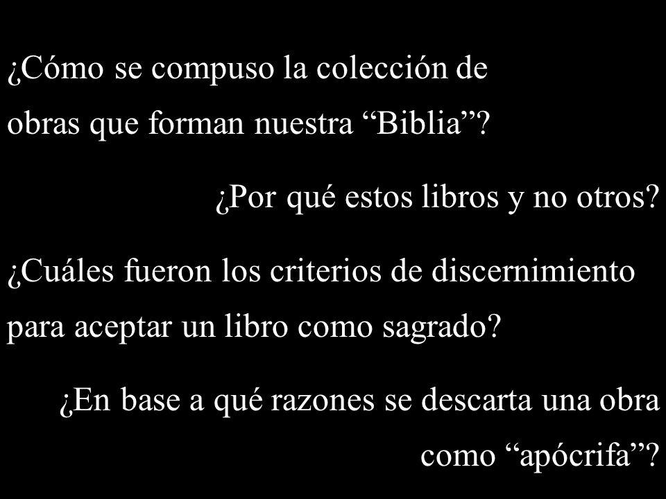 ¿Cómo se compuso la colección de obras que forman nuestra Biblia.
