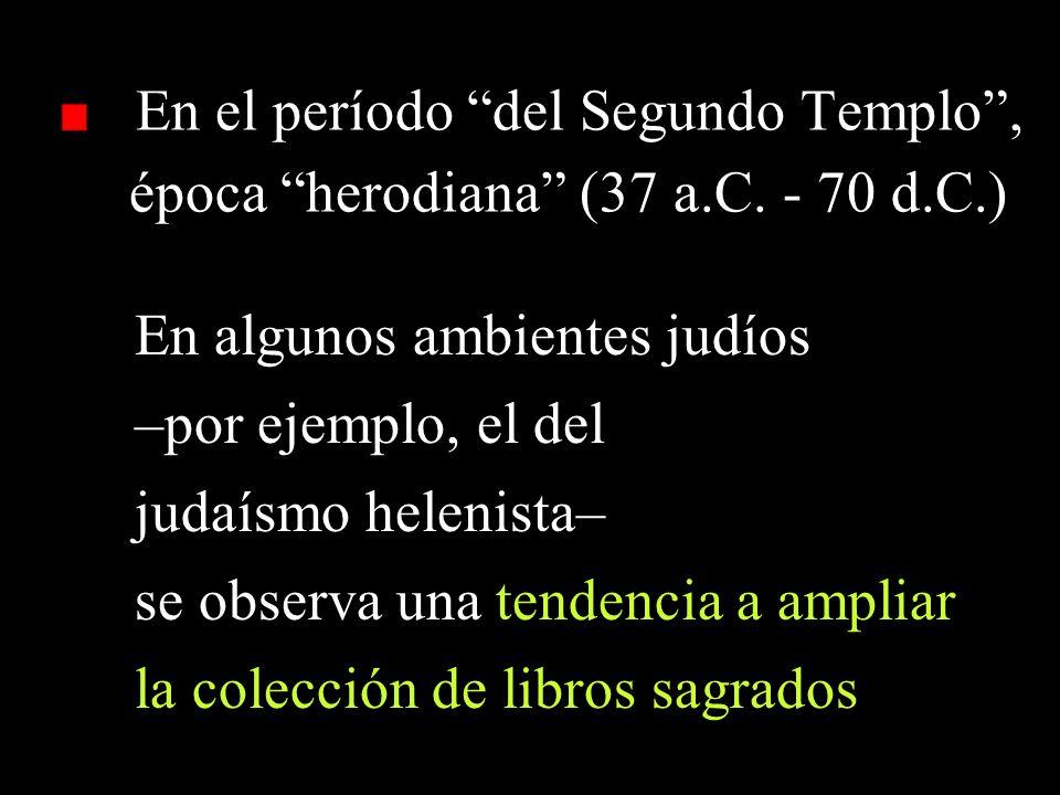 En el período del Segundo Templo, época herodiana (37 a.C.
