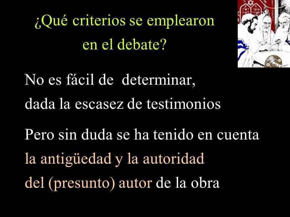 ¿Qué criterios se emplearon en el debate.