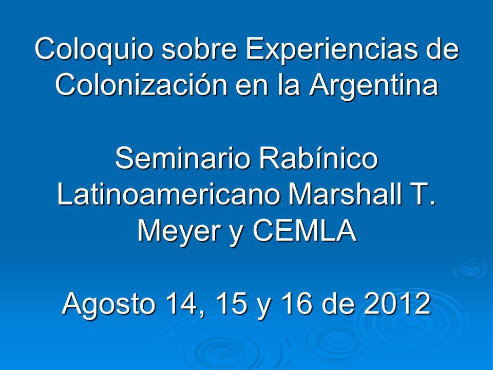 Coloquio sobre Experiencias de Colonización en la Argentina Seminario Rabínico Latinoamericano Marshall T.