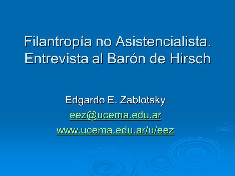 Filantropía no Asistencialista.Entrevista al Barón de Hirsch Edgardo E.