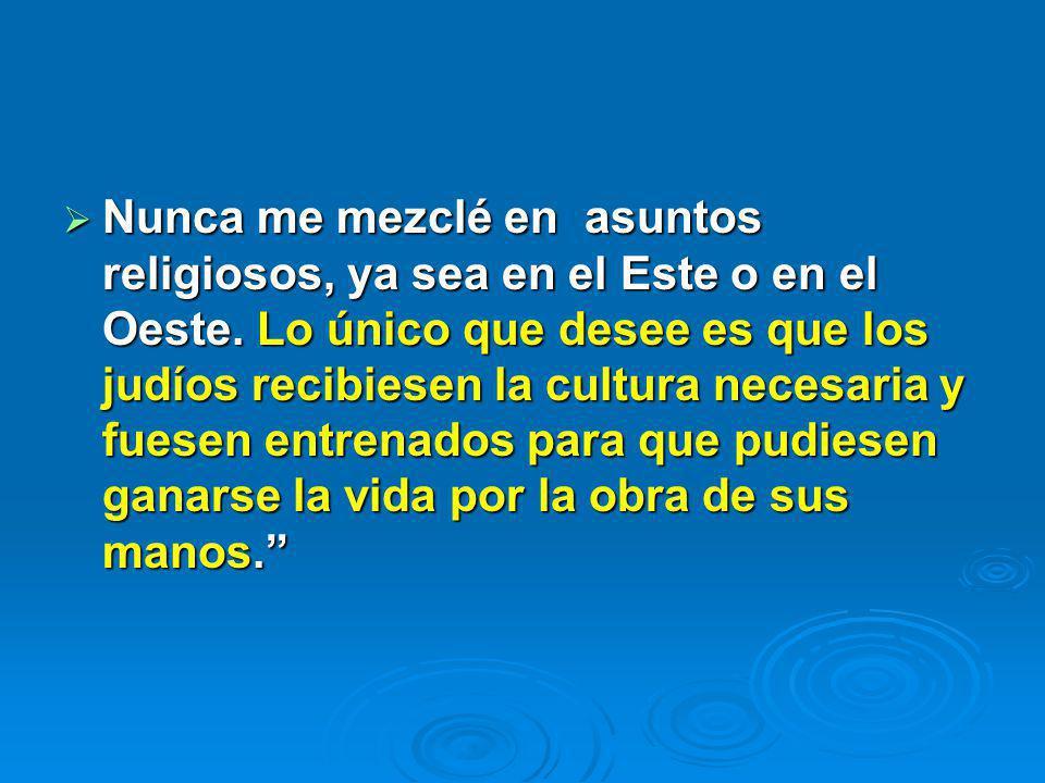 Nunca me mezclé en asuntos religiosos, ya sea en el Este o en el Oeste.