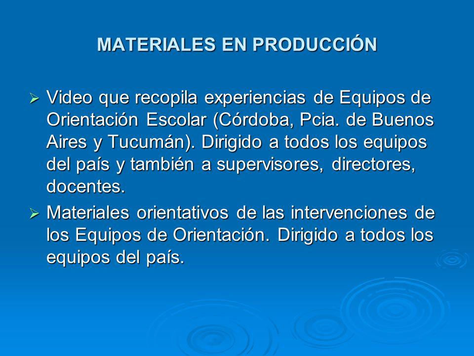 MATERIALES EN PRODUCCIÓN Video que recopila experiencias de Equipos de Orientación Escolar (Córdoba, Pcia.