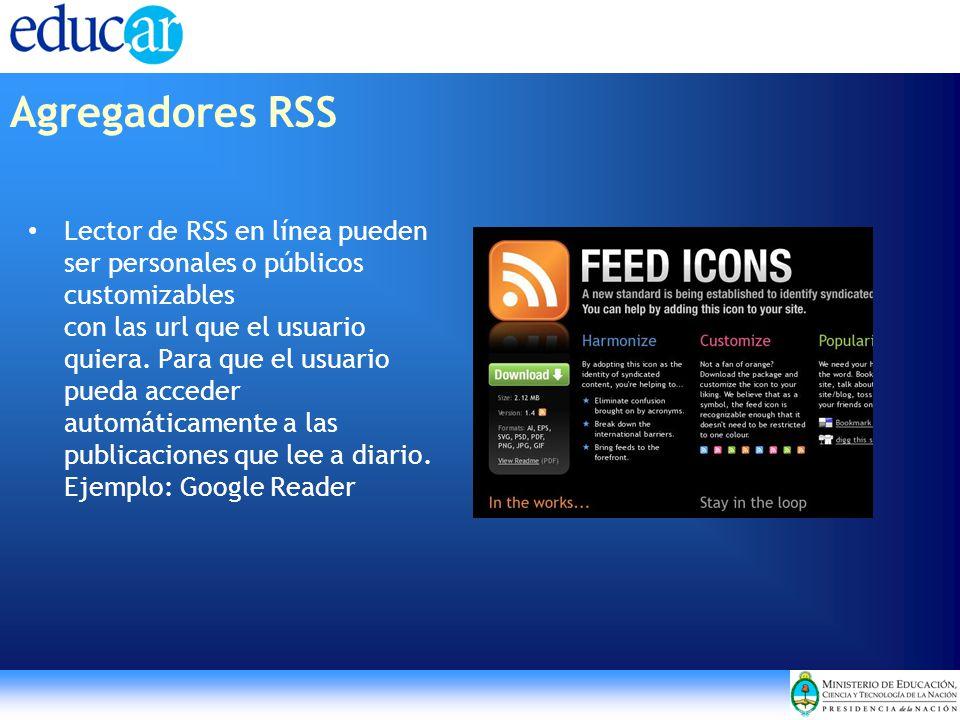 Lector de RSS en línea pueden ser personales o públicos customizables con las url que el usuario quiera. Para que el usuario pueda acceder automáticam