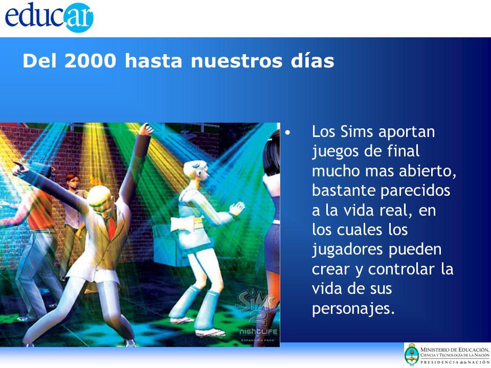 Del 2000 hasta nuestros días Los Sims aportan juegos de final mucho mas abierto, bastante parecidos a la vida real, en los cuales los jugadores pueden crear y controlar la vida de sus personajes.