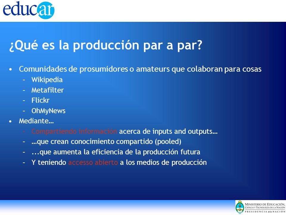 ¿Qué es la producción par a par? Comunidades de prosumidores o amateurs que colaboran para cosas –Wikipedia –Metafilter –Flickr –OhMyNews Mediante… –C