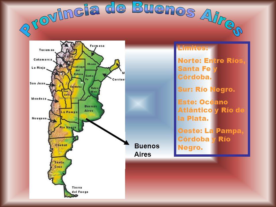 Buenos Aires Limites: Norte: Entre Ríos, Santa Fe y Córdoba. Sur: Río Negro. Este: Océano Atlántico y Río de la Plata. Oeste: La Pampa, Córdoba y Río