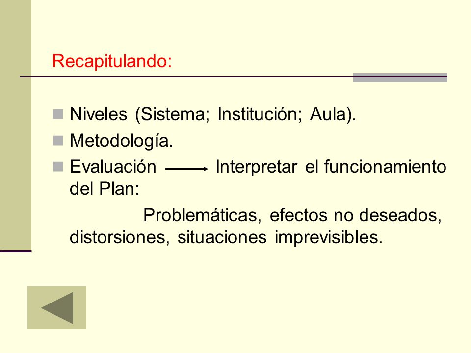 Recapitulando: Niveles (Sistema; Institución; Aula).