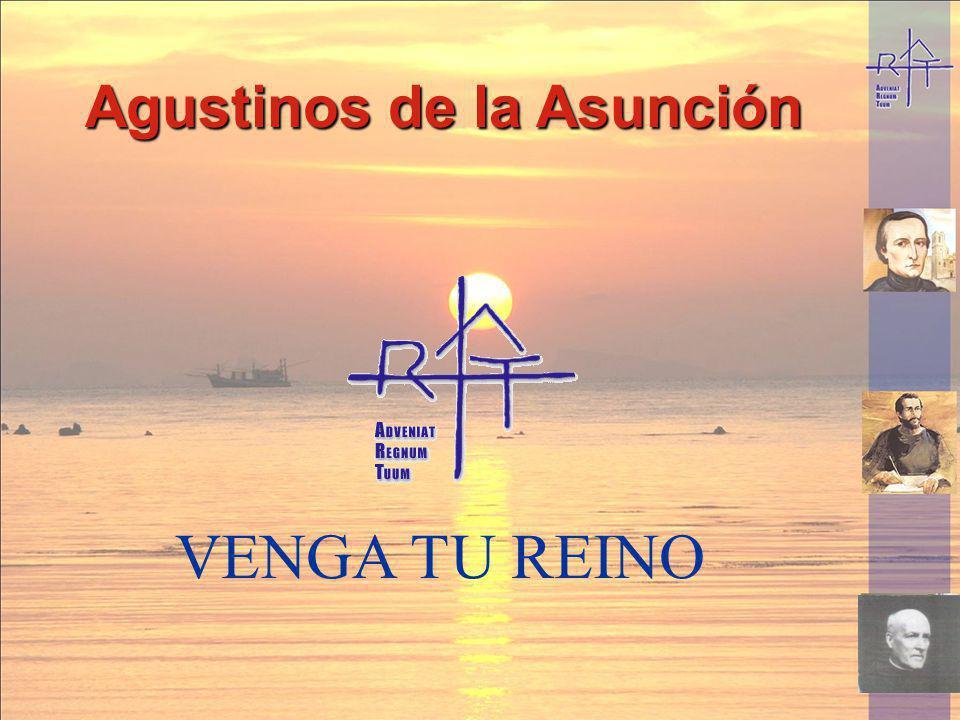Agustinos de la Asunción VENGA TU REINO