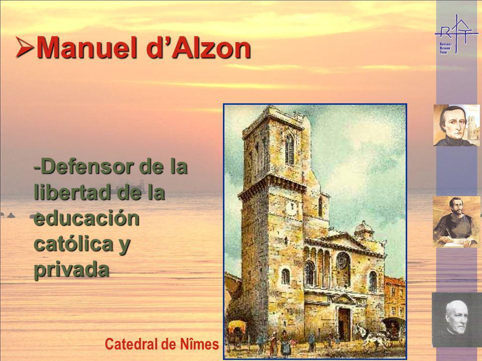Manuel dAlzon Manuel dAlzon -Defensor de la libertad de la educación católica y privada Catedral de Nîmes