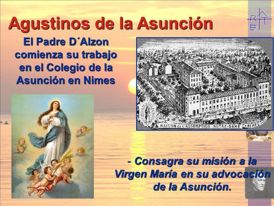 El Padre D´Alzon comienza su trabajo en el Colegio de la Asunción en Nimes Agustinos de la Asunción - Consagra su misión a la Virgen María en su advoc