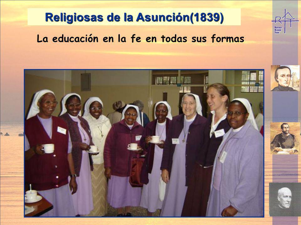 Religiosas de la Asunción(1839) La educación en la fe en todas sus formas