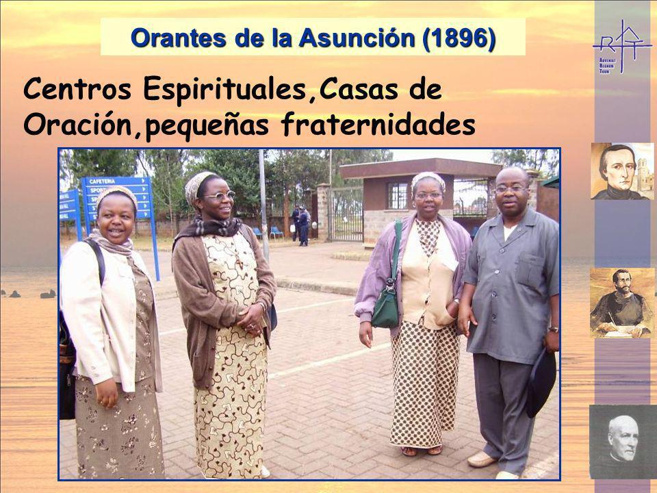 Orantes de la Asunción (1896) Centros Espirituales,Casas de Oración,pequeñas fraternidades