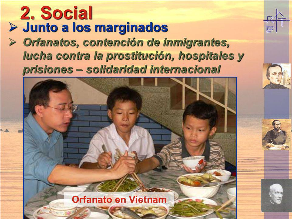 Sevicio en hospitales 2. Social 2. Social Junto a los marginados Junto a los marginados Orfanatos, contención de inmigrantes, lucha contra la prostitu