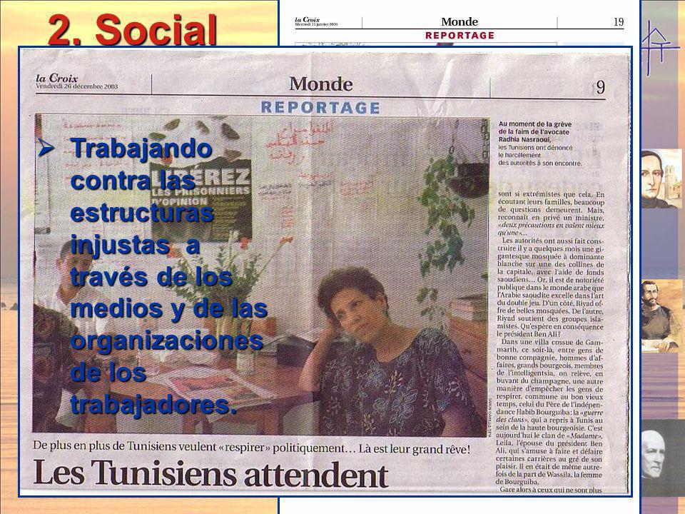 2. Social 2. Social Trabajando contra las estructuras injustas a través de los medios y de las organizaciones de los trabajadores. Trabajando contra l