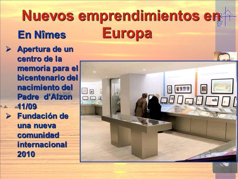 Nuevos emprendimientos en Europa En Nîmes Apertura de un centro de la memoria para el bicentenario del nacimiento del Padre dAlzon 11/09 Apertura de u